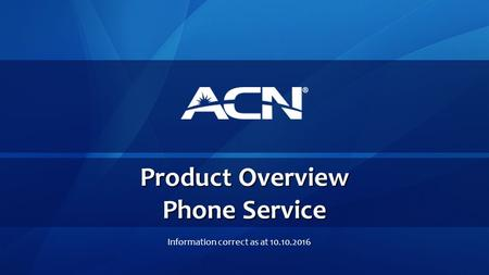 Product Overview Phone Service Information correct as at