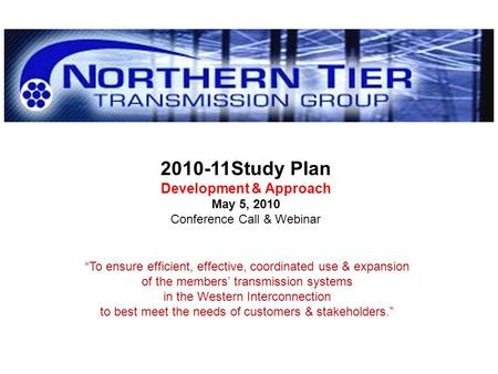 "Study Plan Development & Approach May 5, 2010 Conference Call & Webinar ""To ensure efficient, effective, coordinated use & expansion of the members'"