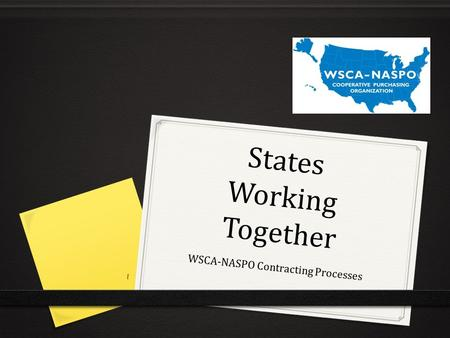 States Working Together WSCA-NASPO Contracting Processes 1.