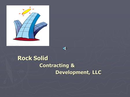Rock Solid Contracting & Development, LLC. 2 Our Mission To be a catalyst for community and economic empowerment through our superior work in construction.