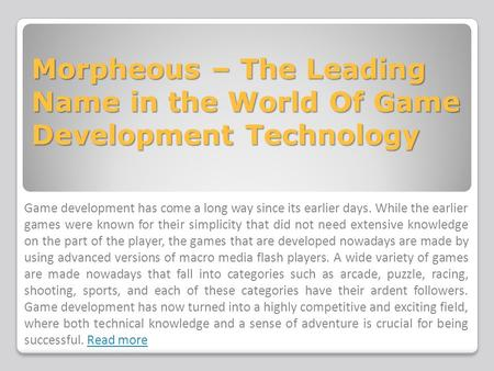 Morpheous – The Leading Name in the World Of Game Development Technology Game development has come a long way since its earlier days. While the earlier.