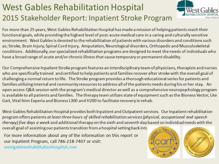 West Gables Rehabilitation Hospital 2015 Stakeholder Report: Inpatient Stroke Program For more than 25 years, West Gables Rehabilitation Hospital has made.