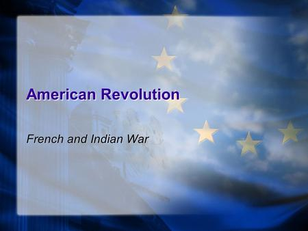 American Revolution French and Indian <strong>War</strong>. What's going on in the colonies? (review) England is not the only country to have colonies in the New <strong>World</strong>.