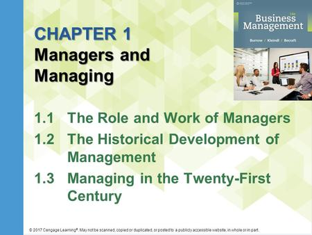 © 2017 Cengage Learning ®. May not be scanned, copied or duplicated, or posted to a publicly accessible website, in whole or in part. CHAPTER 1 Managers.