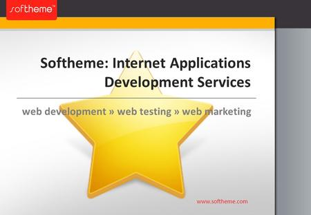 Softheme: Internet Applications Development Services  web development » web testing » web marketing.