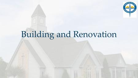 Building and Renovation. Campaign Prayer Heavenly Father, we thank You for the many blessings You have bestowed upon us, especially the gift of eternal.