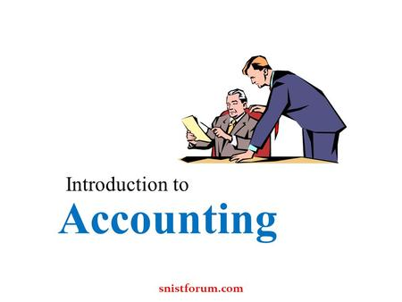 Accounting Introduction to snistforum.com. Backdrop of Accounting Accounting did exist as long as 2600 B.C. In India thousand years ago accounting was.