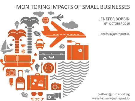 MONITORING IMPACTS OF SMALL BUSINESSES JENEFER BOBBIN 6 TH OCTOBER 2016 website: