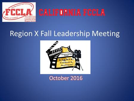 Region X Fall Leadership Meeting. FCCLA Opening Ceremony President: (Raps the gavel twice and says:) The meeting will come to order. (Raps the gavel three.