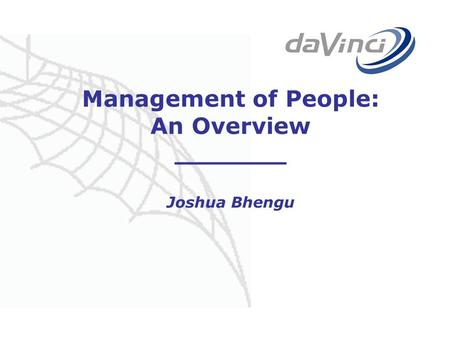 Management of People: An Overview _______ Joshua Bhengu.