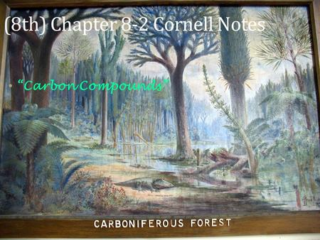 "(8th) Chapter 8-2 Cornell Notes ""Carbon Compounds"""