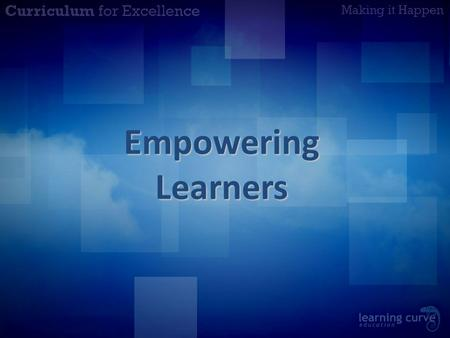 Empowering Learners. Aims To consider the case for giving learners more autonomy and ownership. To recognise different ways of empowering learners. To.