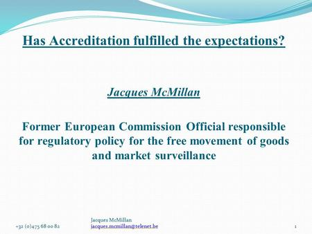 Jacques McMillan  Has Accreditation fulfilled the expectations? Jacques McMillan Former European.