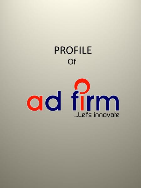 PROFILE Of. We are as an advertising firm serving nationwide the outdoor advertisement for national & multinational companies since We have more.