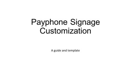 Payphone Signage Customization A guide and template.