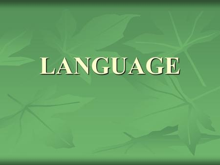 LANGUAGE. Language & Culture Language is a set of sounds and symbols that is used for communication. Language is a set of sounds and symbols that is used.