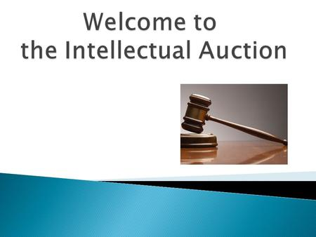  The Intellectual Auction is a game played by two teams. Each team has $1000 to buy the questions by offering the highest price like in an auction after.