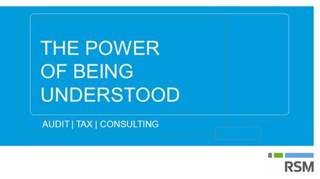 THE POWER OF BEING UNDERSTOOD AUDIT | TAX | CONSULTING.