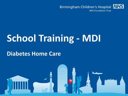School Training - MDI Diabetes Home Care. What are we going to cover? 1.What is Diabetes? 2.Role of insulin 3.Blood glucose monitoring 4.Blood Ketone.