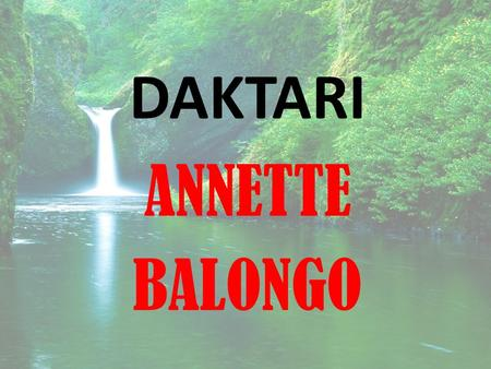 DAKTARI ANNETTE BALONGO. DIABETES DEFINATION Its is a metabolic disorder characterized by increase in blood sugar 1.Insulin resistance 2.Deficiency in.