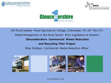SW Rural Update- Royal Agricultural College, Cirencester (Fri 23 rd Nov 07) Waste Management in the Rural Sector- from Legislation.