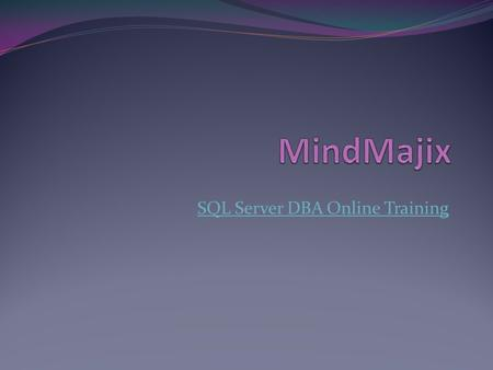 SQL Server DBA Online TrainingSQL Server DBA Online Training.