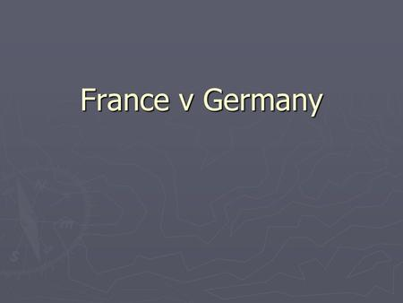 France v Germany. ► FRANCE ► Pop: 59.8 million ► Political system: unitary republic, semipresidential system ► Executive: dual – president, PM ► Legislature: