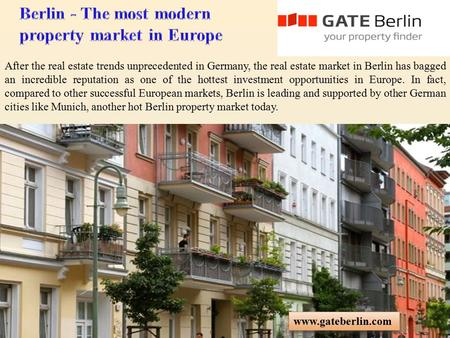 After the real estate trends unprecedented in Germany, the real estate market in Berlin has bagged an incredible reputation as one of the hottest investment.