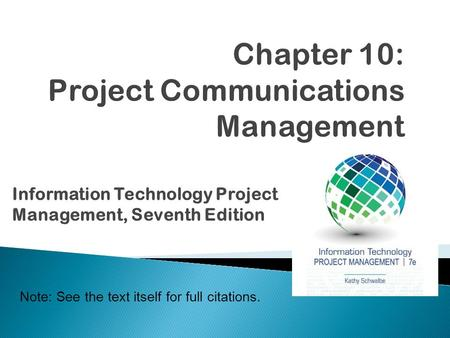 Note: See the text itself for full citations. Information Technology Project Management, Seventh Edition.