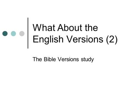 What About the English Versions (2) The Bible Versions study.
