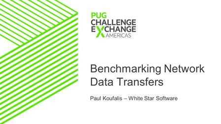Benchmarking Network Data Transfers Paul Koufalis – White Star Software.