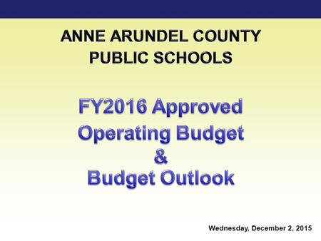 Total 1 FY2016 Approved Operating Budget 1 Wednesday, December 2, 2015.