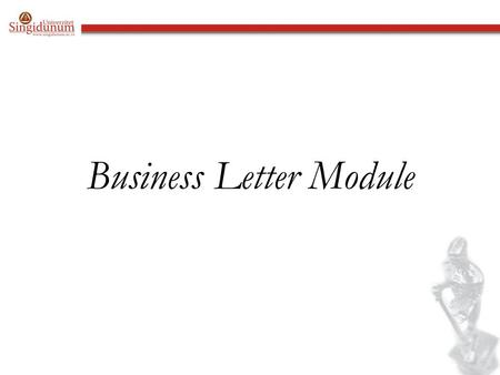 Business Letter Module. Instructions Business letters differ from informal or personal letters in many ways. In an informal letter you do not write your.