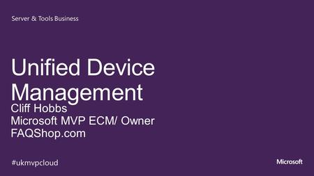Selecting the Management Platform Cloud-based Management Standalone Windows Intune No existing Configuration Manager deployment Simplified policy.