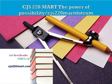 CJA 234 MART The power of possibility/cja234martdotcom CJS 220 Entire Course FOR MORE CLASSES VISIT  CJS 220 Week 1 DQ 1 and DQ 2 CJS.