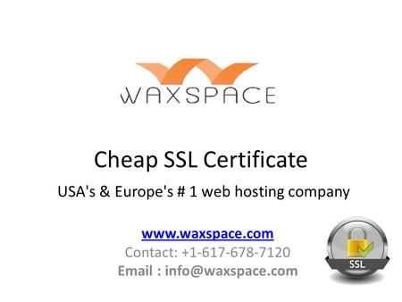 Cheap SSL Certificate USA's & Europe's # 1 web hosting company  Contact:
