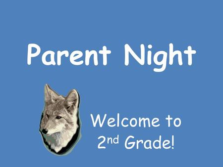 Parent Night Welcome to 2 nd Grade!. Tardies and Absences Students are tardy if they are not in their seat at 8:20 when the bell rings. Students are absent.