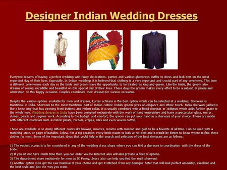 Designer Indian Wedding Dresses Designer Indian Wedding Dresses Everyone dreams of having a perfect wedding with fancy decorations, parties and various.