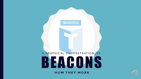 BEACONS HOW THEY WORK A GRAPHICAL DEMONSTRATION OF.
