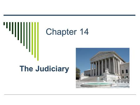 Chapter 14 The Judiciary. Structure of the Federal Courts Supreme Court Court of Appeals for the Armed Forces 12 Courts of Appeals 94 US District Courts.