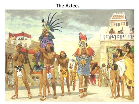 The Aztecs. Early Aztecs were nomadic. They settled around Lake Texcoco in Central Mexico in the 1320s. By 1500, the empire ruled from Gulf of Mexico.