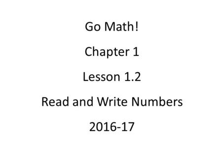Go Math! Chapter 1 Lesson 1.2 Read and Write Numbers