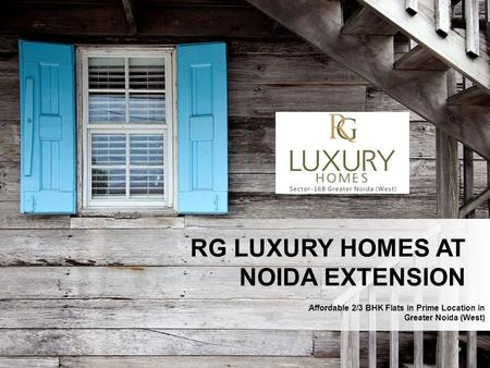Affordable 2/3 BHK Flats in Prime Location in Greater Noida (West) RG LUXURY HOMES AT NOIDA EXTENSION.