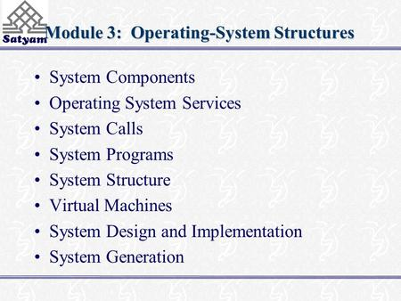 Module 3: Operating-System Structures System Components Operating System Services System Calls System Programs System Structure Virtual Machines System.