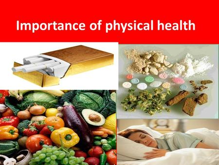 Importance of physical health. How can diseases effect you? There are many diseases that can harm your body. Some of the main ones can be almost always.