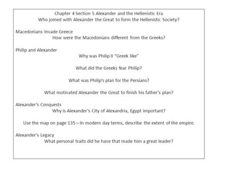 Chapter 4 Section 5 Alexander and the Hellenistic Era Who joined with Alexander the Great to form the Hellenistic Society? Macedonians Invade Greece How.