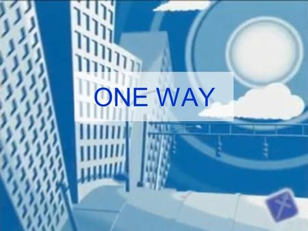 ONE WAY. I lay my life down at Your feet You're the only one I need I turn to You and You were always there.