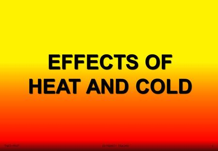 EXTREMITY TRAUMA 1 Trg03~Mod7 EFFECTS OF HEAT AND COLD.