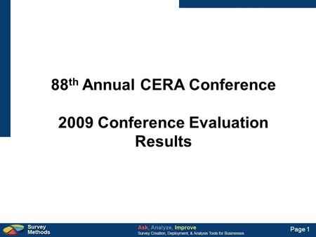 Page 1 88 th Annual CERA Conference 2009 Conference Evaluation Results.