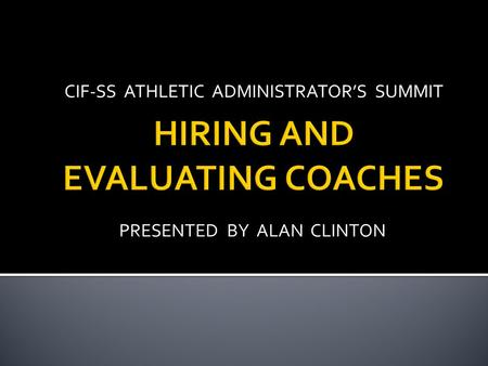CIF-SS ATHLETIC ADMINISTRATOR'S SUMMIT PRESENTED BY ALAN CLINTON.